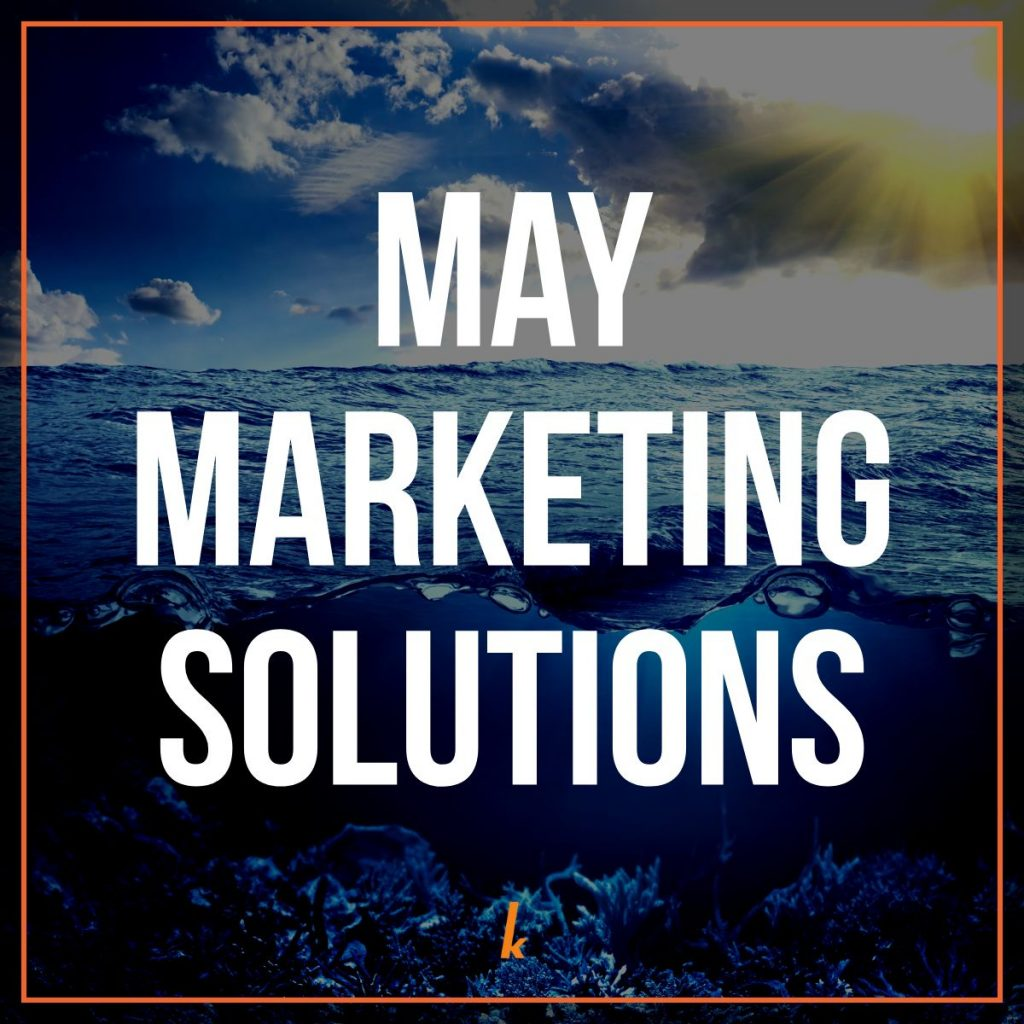 May 2019 Marketing Solutions from Kreussler Inc.